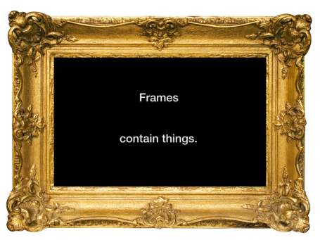 Frames contain things